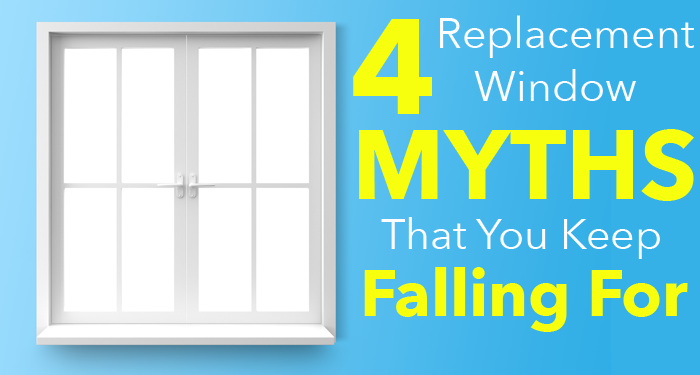 4 Replacement Window Myths That You Keep Falling For